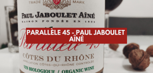 Parallèle 45 : côte du Rhône rouge de Jaboulet