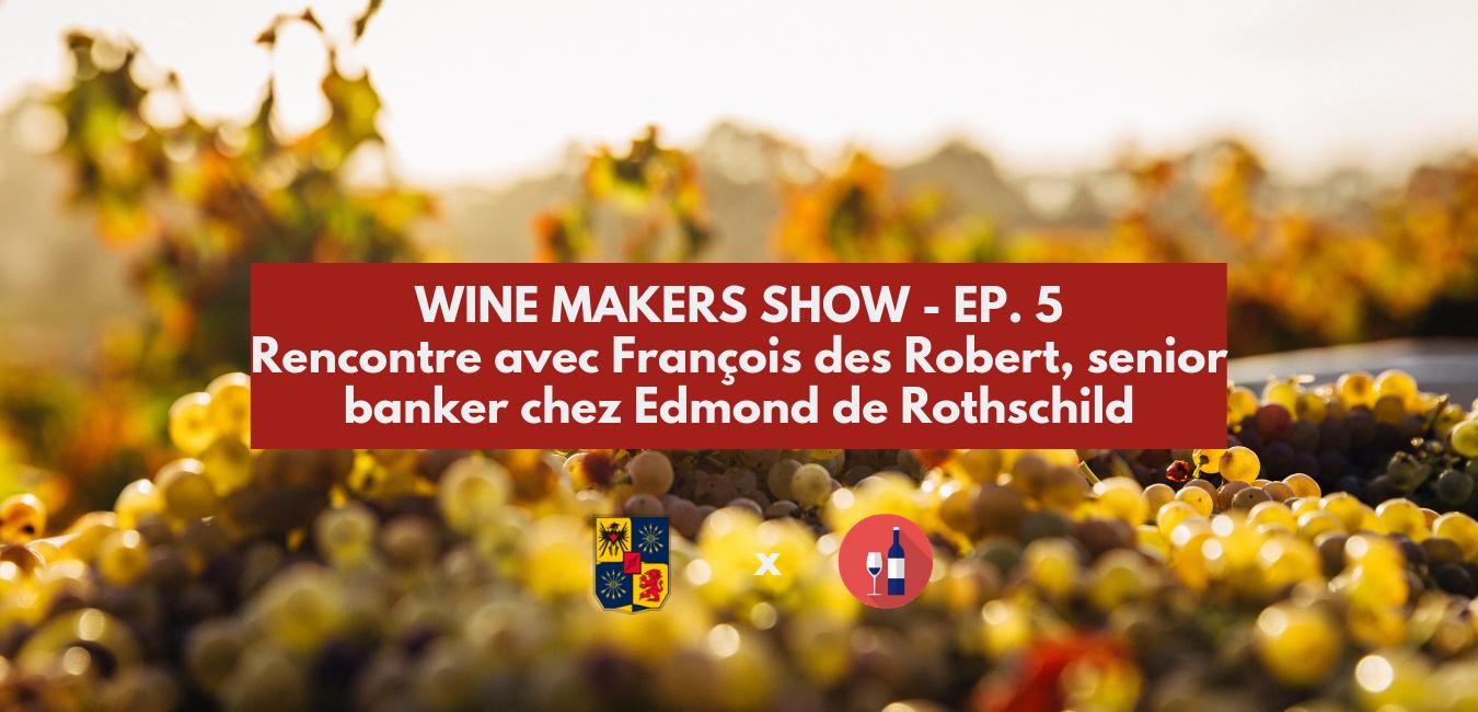 Rencontre avec François Des Robert : senior banker chez Edmond de Rothschild