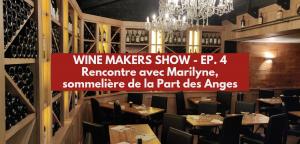Rencontre avec Marilyne, sommelière à la Part des Anges