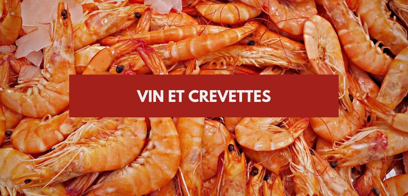 Vin et crevettes : les meilleurs accords !