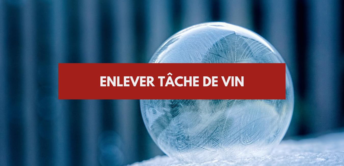Enlever Tache De Vin Toutes Les Techniques Vin Sur Vin