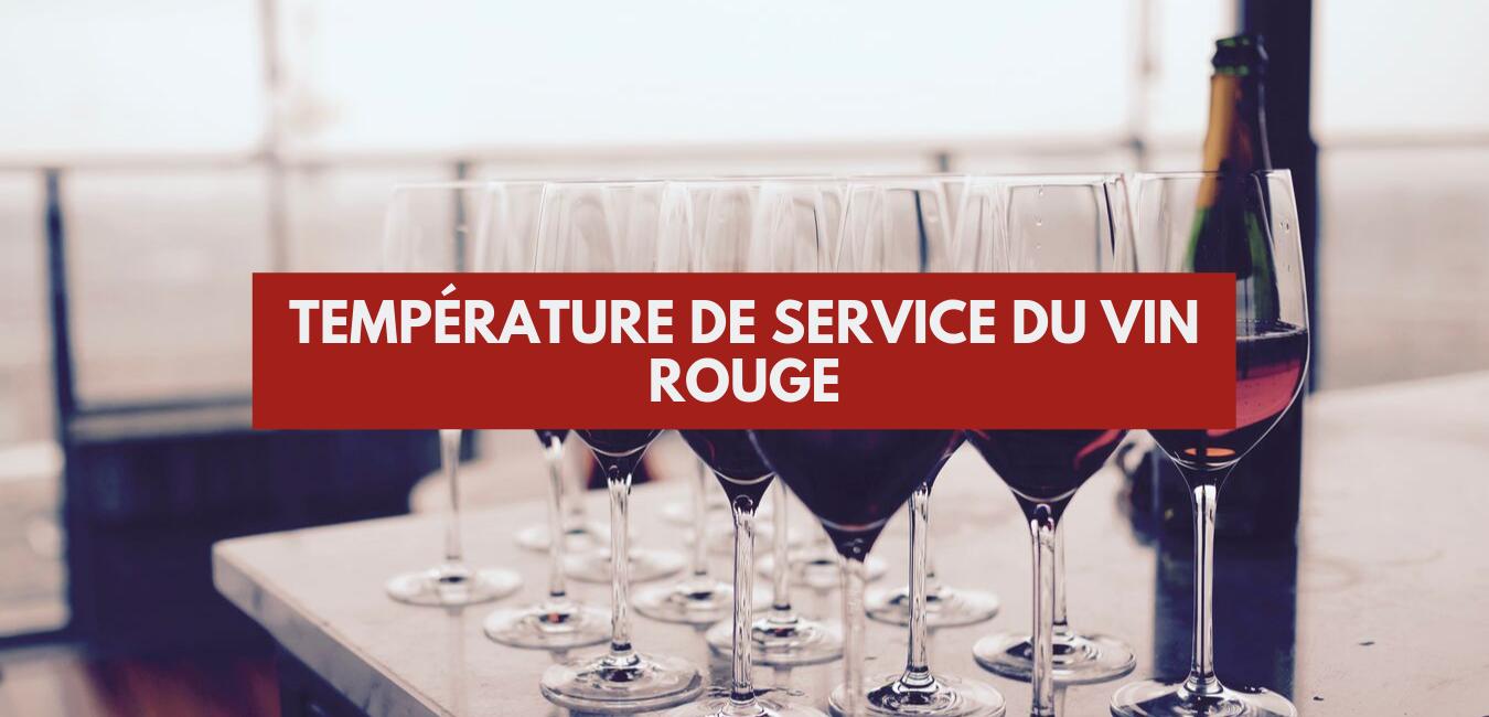 Température de service du vin rouge