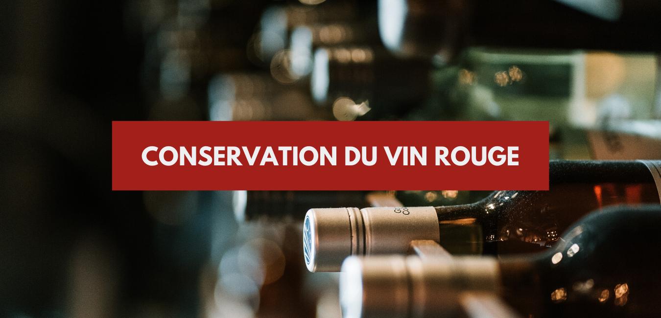 Conservation du vin rouge
