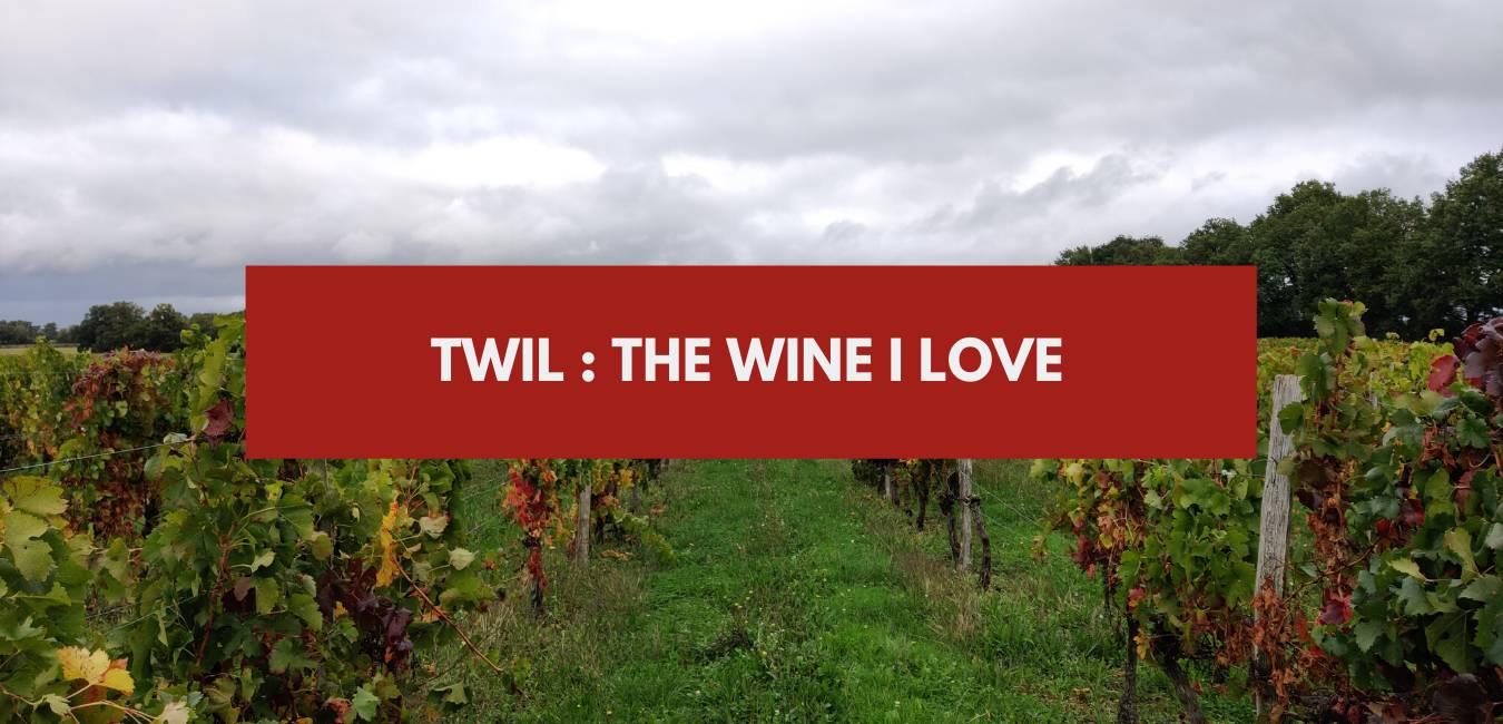 TWIL : The wine I love