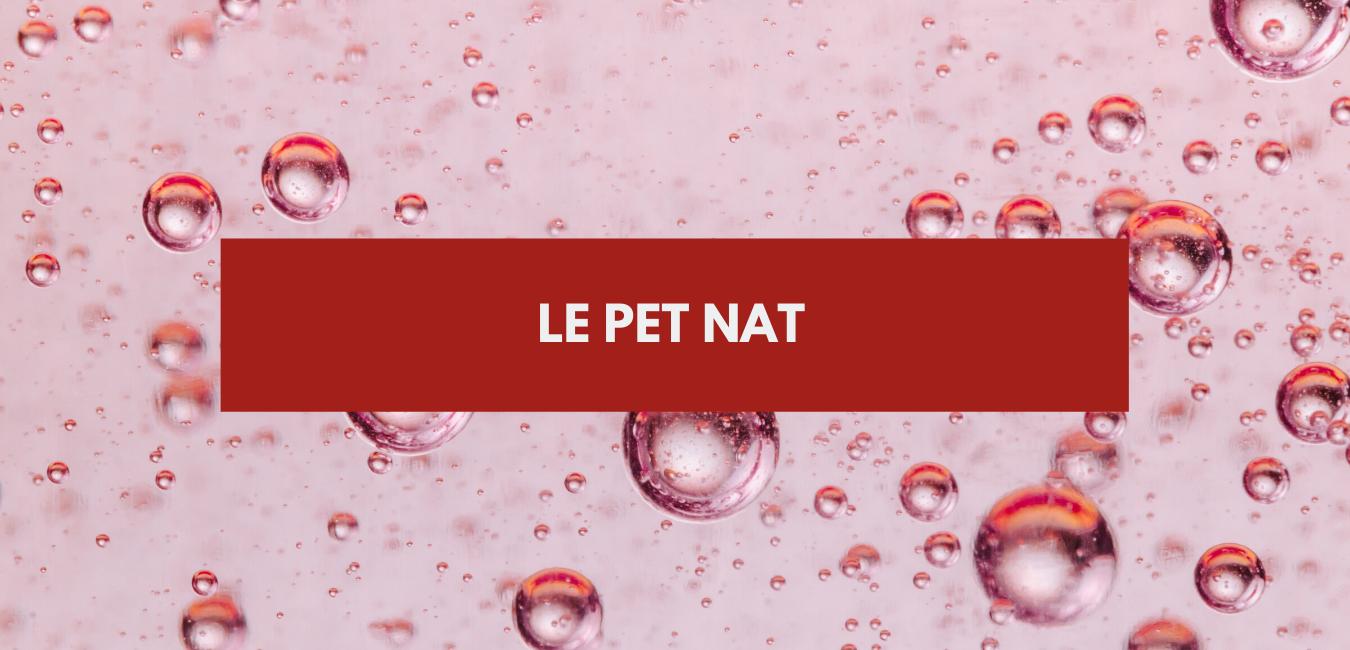 Pet Nat : le pétillant naturel