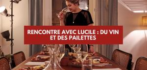 Rencontre avec Lucile : du vin et des paillettes