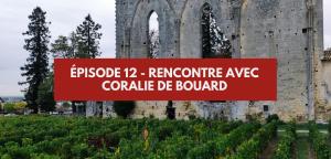 Rencontre avec Coralie de Bouard du château Clos de Bouard