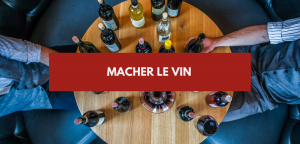 Macher le vin