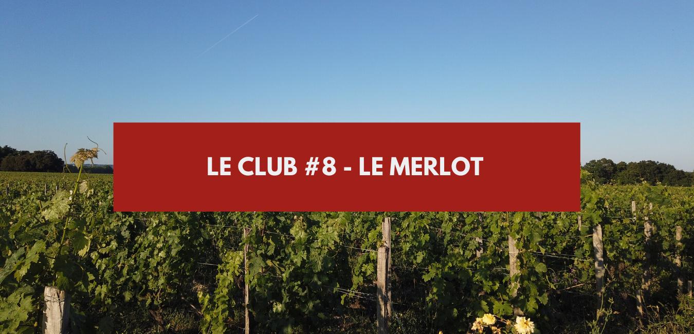 Le Club #8 – Le Merlot