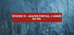 Épisode #21 – Agathe Portail, l'année du gel