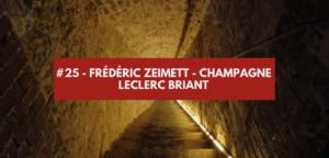 Épisode #25 – Frédéric Zeimett, directeur général Champagne Leclerc Briant