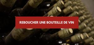 Reboucher une bouteille de vin