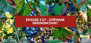 Épisode #27 – Stéphane Derenoncourt