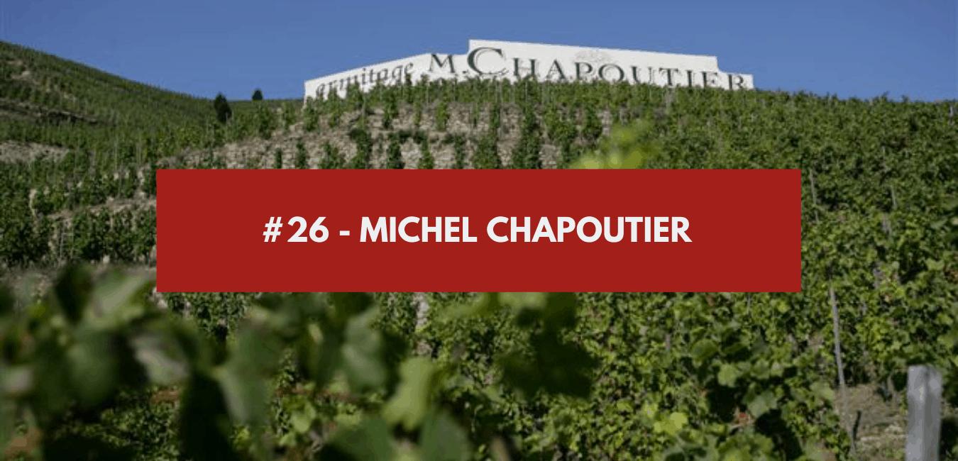 Épisode #26 – Michel Chapoutier