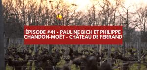 Read more about the article Épisode #41 – Pauline Bich et Philippe Chandon Moet, Château de Ferrand à Saint Emilion